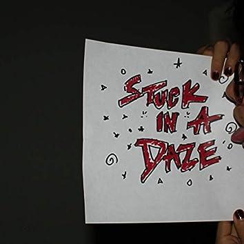 Stuck in a Daze