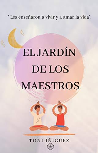 El jardín de los Maestros (Spanish Edition) de [Toni   Iñiguez]