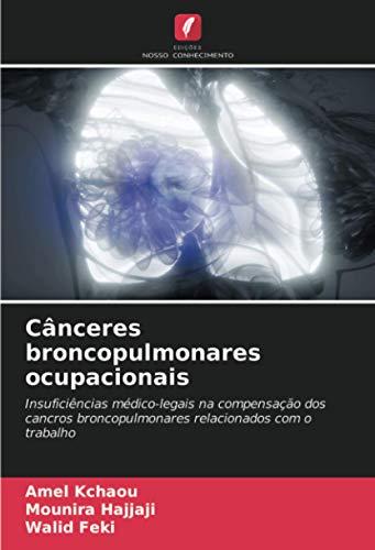 Cânceres broncopulmonares ocupacionais: Insuficiências médico-legais na compensação dos cancros broncopulmonares relacionados com o trabalho