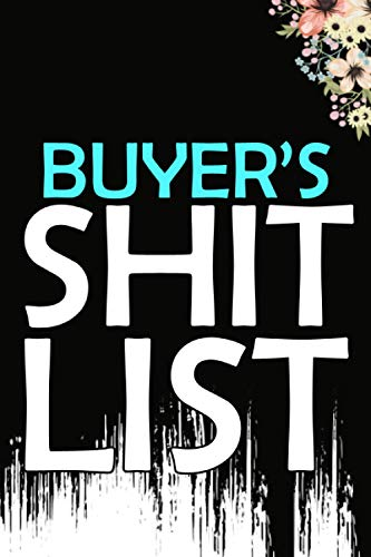 Buyer's Shit List: Weekly And Daily Planner | Lovely Personalised Buyer Journal | Funny Swearing Gift for Women And Men | Organizer, Diary and Appointment Notebook for Buyers (110 Pages, 6x9)