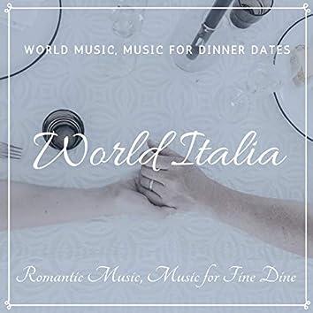 World Italia (World Music, Music For Dinner Dates, Romantic Music, Music For Fine Dine)