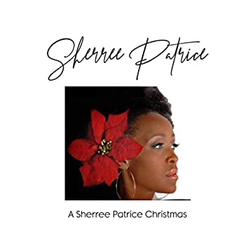 A Sherree Patrice Christmas