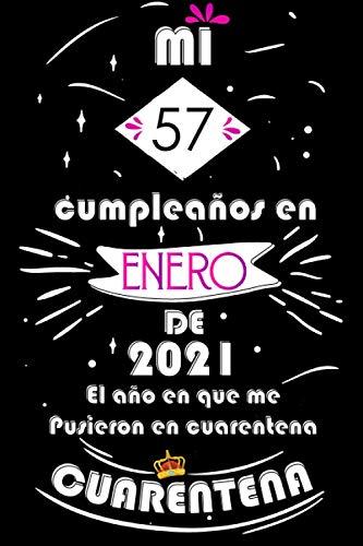 Mi 57 Cumpleaños En Enero De 2021: Ideas de regalo de los hombres, ideas de cumpleaños 57 año libro de cumpleaños para el hombre y la mujer, regalos ... regalo de nacimiento, regalo de cumpleaños