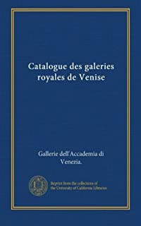 Catalogue des galeries royales de Venise (Italian Edition)