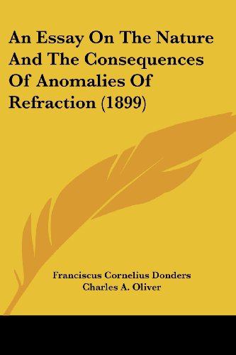 An Essay on the Nature and the Consequences of Anomalies of Refraction (1899)