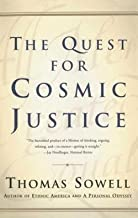 Thomas Sowell: The Quest for Cosmic Justice (Paperback); 2002 Edition