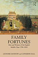 Family Fortunes: Men and Women of the English Middle Class 1780–1850