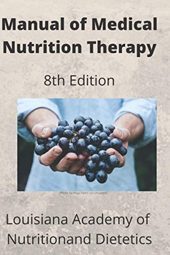 Compare Textbook Prices for Manual of Medical Nutrition Therapy - : A Nutrition Guide for Long Term Care in Louisiana  ISBN 9798579118844 by Nutrition and Dietetics, Louisiana Academy of