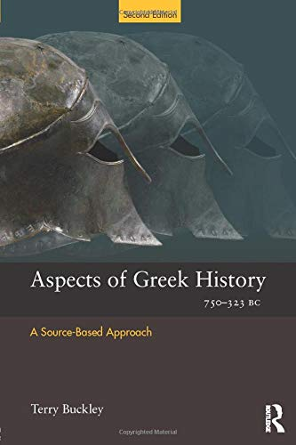 Aspects of Greek History 750-323 BC: A Source-Based Approach (Aspects of Classical Civilisation)