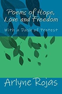 Poems of Hope, Love and Freedom: With a Dash of Protest