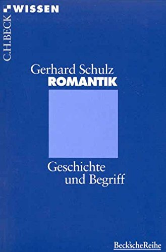 Romantik: Geschichte und Begriff (Beck'sche Reihe) by Gerhard Schulz (2007-12-13)