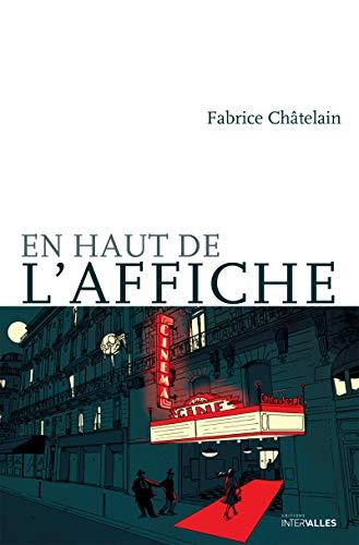 En haut de l'affiche: Roman (French Edition)