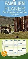 GHOST TOWNS - Familienplaner hoch (Wandkalender 2022 , 21 cm x 45 cm, hoch): Geisterstaedte des Wilden Westens (Monatskalender, 14 Seiten )