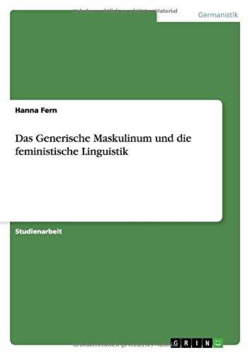 Das Generische Maskulinum und die feministische Linguistik