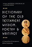Dictionary of the Old Testament: Wisdom, Poetry & Writings (IVP Bible Dictionary)