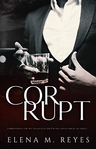 Corrupt by [Elena M. Reyes, Marti Lynch]