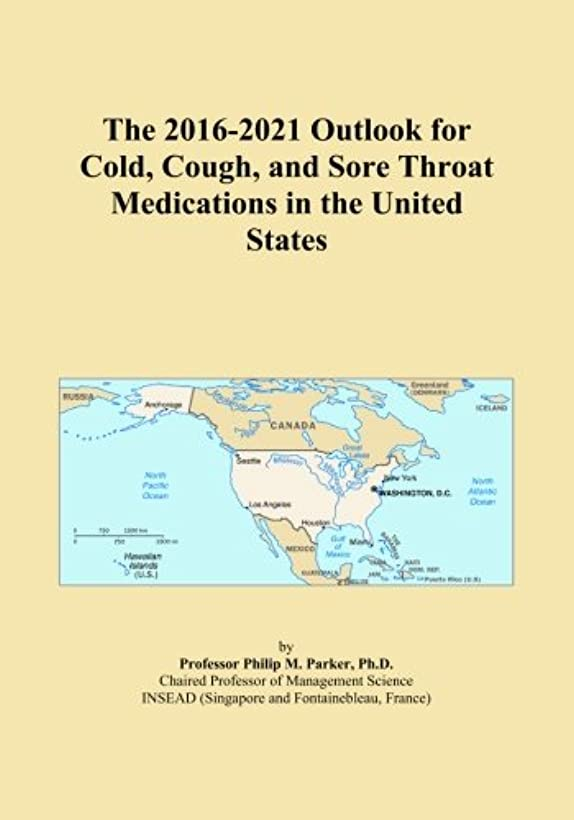 伝染病悪意のあるむしろThe 2016-2021 Outlook for Cold, Cough, and Sore Throat Medications in the United States