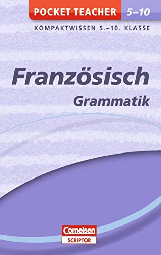 Pocket Teacher Französisch - Grammatik 5.-10. Klasse: Kompaktwissen 5.-10. Klasse