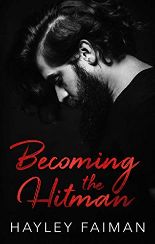 Becoming the Hitman (Zanetti Famiglia Book 5) by [Hayley  Faiman, Pink Ink Designs, Ellie McLove]