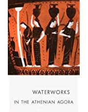 Waterworks in the Athenian Agora (Agora Picture Book)