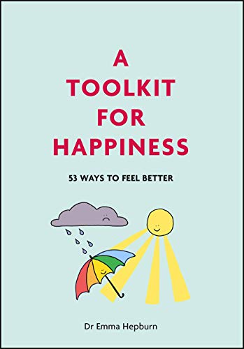 A Toolkit for Happiness: 53 Ways to Feel Better (English Edition)