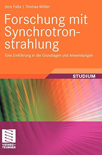 Forschung mit Synchrotronstrahlung: Eine Einführung in die Grundlagen und Anwendungen