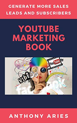 YouTube Marketing Book: Generate More Sales. Leads And Subscribers (English Edition)