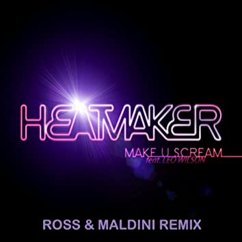 Make U Scream (Ross & Maldini Remix)