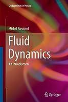 Fluid Dynamics: An Introduction (Graduate Texts in Physics)