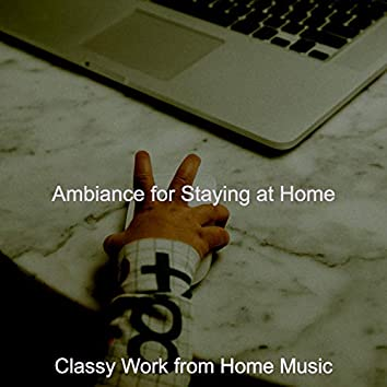 Ambiance for Staying at Home