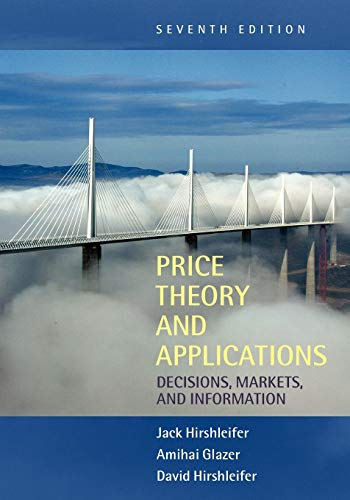 Price Theory and Applications: Decisions, Markets, and Information