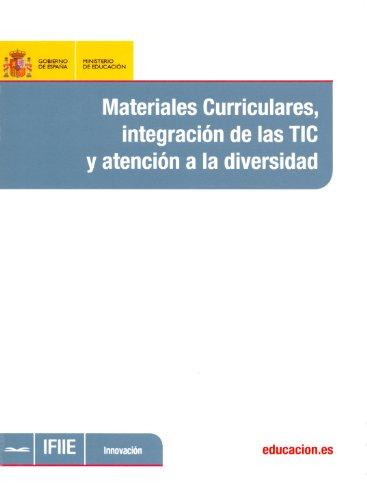 Materiales curriculares, integración de las TIC y atención a la diversidad
