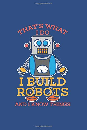 """I Build Robots I Know Things: Notebook Compact Workout Log 5 Day 6x9"""" 120 Cream Paper (Diary, Notebook, Composition Book, Writing Tablet)"""