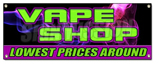 Vape Shop Lowest Prices Around Banner Sign E-cigs Liquids Discount Bong