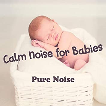 Calm Noise for Babies