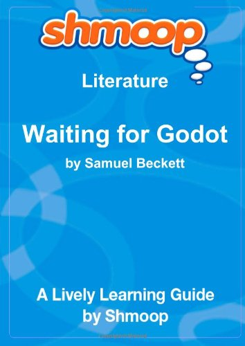 Waiting for Godot: Shmoop Literature Guide