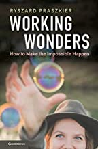 Working Wonders: How to Make the Impossible Happen