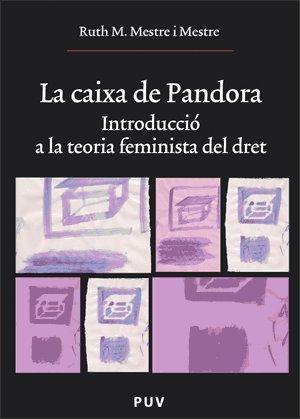 La caixa de Pandora: Introducció a la teoria feminista del dret: 125 (Oberta)