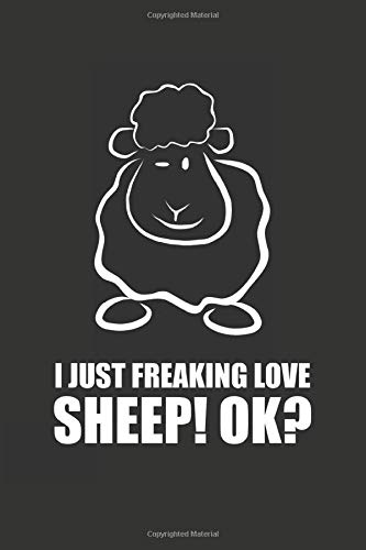 I JUST FREAKING LOVE SHEEP! OK? by ECHT SCHAF DESIGN: dot grid pages, Diary, Journal or Notebook (6x9 inches) with120 Pages cute Birthday Gift Idea for men women
