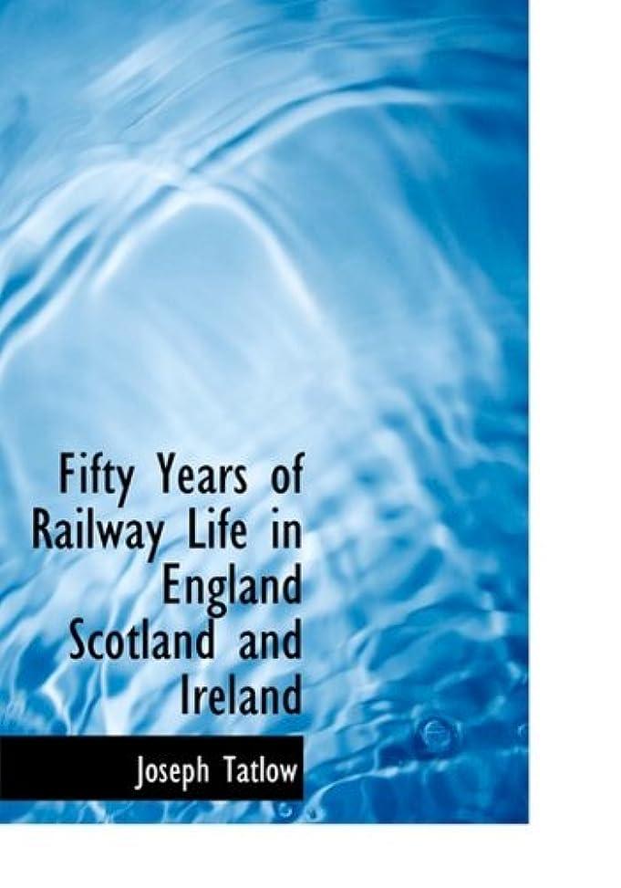 みがきます孤児交流するFifty Years of Railway Life in England Scotland and Ireland