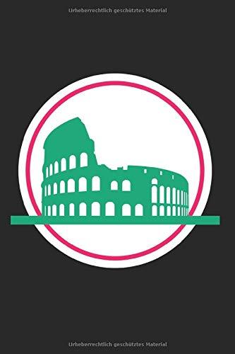 Kolosseum in Rom: Notizbuch Sehenswürdigkeiten mit 120 karierten Seiten