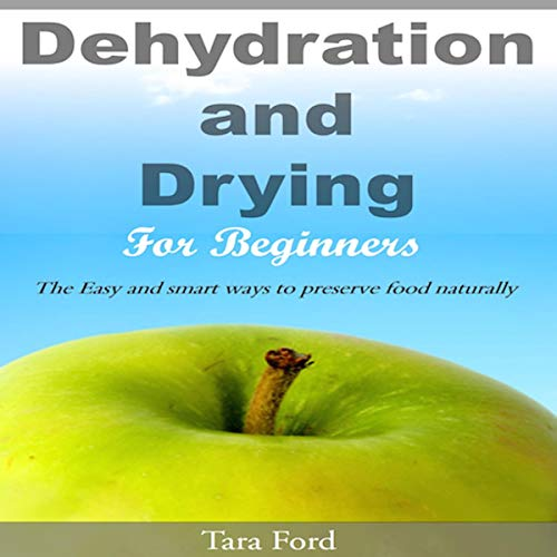 Dehydration and Drying for Beginners audiobook cover art