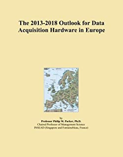 The 2013-2018 Outlook for Data Acquisition Hardware in Europe