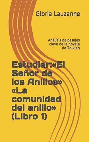 Estudiar:«El Señor de los Anillos» «La comunidad del anillo» (Libro 1): Análisis de pasajes clave de la novela de Tolkien