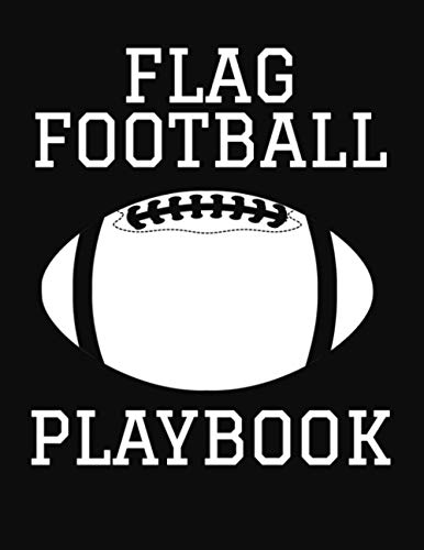 Flag Football Playbook: 2020-2021 Football Coaching Notebook, Blank Field Pages, Calendar, Game Statistics, Roster
