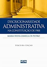 Discricionariedade Administrativa na Constituicao de 1988