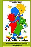 Spiele für Kinder: Spielideen für drinnen und draußen gegen Langeweile