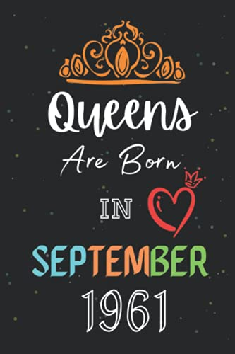 Queens Are Born In September 1961: Funny Blank Lined Notebook Birthday Gift Ideas For 60 Years Old Queens.