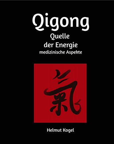 Qigong, Quelle der Energie: Medizinische Aspekte