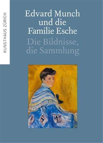 Edvard Munch und die Familie Esche: Die Bildnisse, die Sammlung